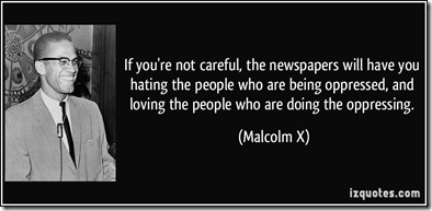Malcolm X if not careful